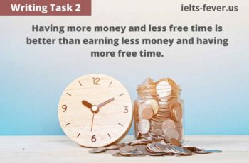 Having more money and less free time is better than earning less money and having more free time.
