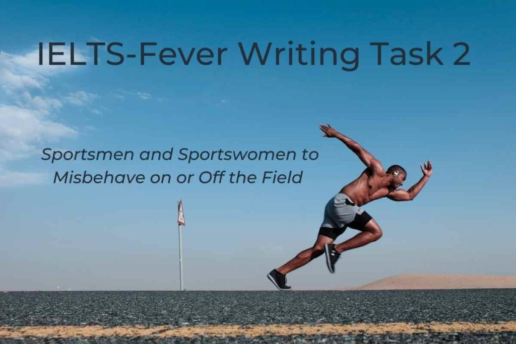Sportsmen and Sportswomen to Misbehave on or Off the Field